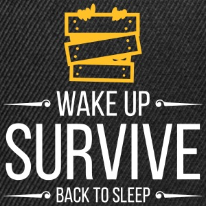 Wake Up. Survive. Back To Sleep. - Snapback Cap