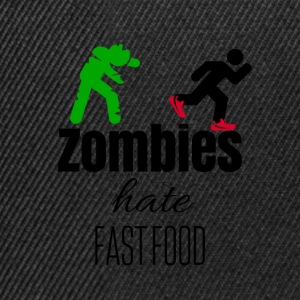 Zombies hate when their food run - Snapback Cap