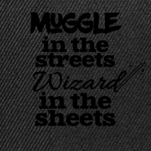 Muggle in the streets wizard in the sheets - Snapback Cap