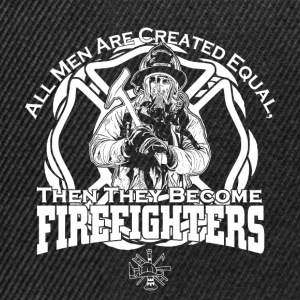 All men created equal firefighters - Snapback Cap