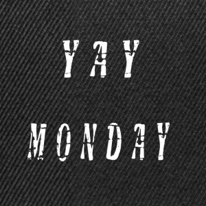 yay monday spruch montag monday - Snapback Cap