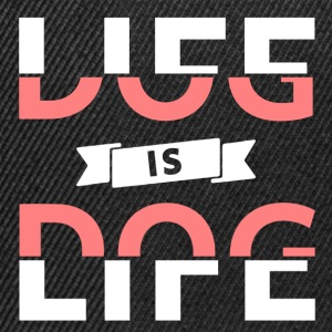La vita è Dog Dog is Life - Snapback Cap