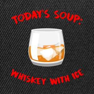 Whiskey - Today's Soup: Whiskey with Ice - Snapback Cap