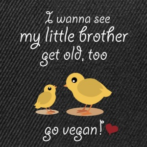 Let me see my little brother get old! Go vegan! - Snapback Cap