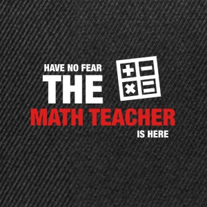 Have No Fear The Math Teacher Is Here - Snapbackkeps