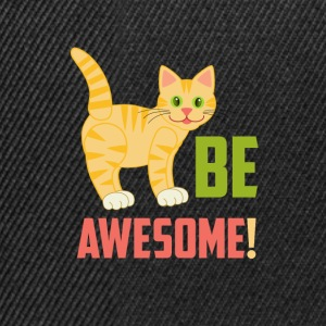 BE AWESOME CAT - Snapback Cap