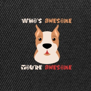 Dog T Shirt | Dogge - You're awesome - Snapback Cap