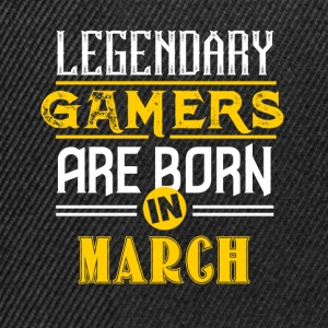 Legendary Gamers are born in March - Snapback Cap