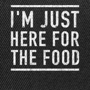 I'm here for the food funny shirt - Snapback Cap