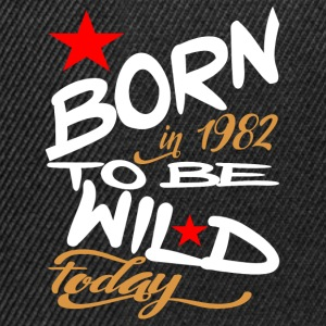 Born in 1982 to be Wild Today - Snapback Cap