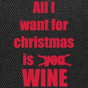 Christmas song saying Wine - Snapback Cap