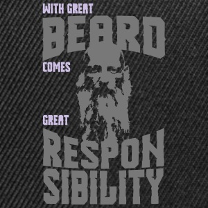 WITH GREAT BEARD COMES GREAT RESPONSIBILITY! - Snapback Cap