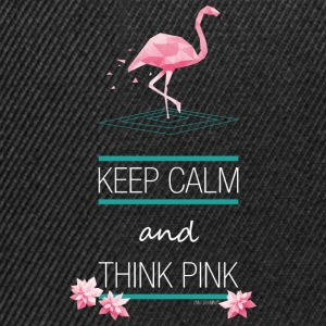 KEEP CALM AND THINK PINK ~ FLAMINGO STYLE © - Snapback Cap