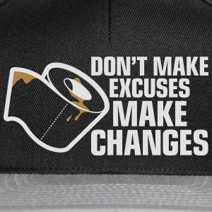 No Excuses. Change Something! - Snapback Cap