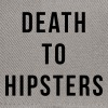 Death To Hipsters - Snapback Cap