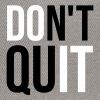 Don't Quit Motivational Quote  - Snapback Cap