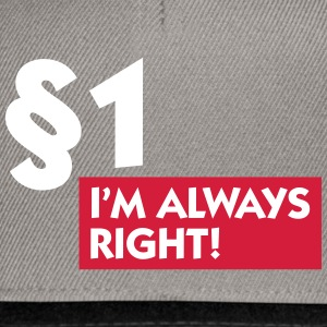 Paragraph 1: I'm Always Right! - Snapback Cap