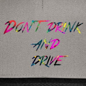 rainbow Don t drink and drive - Snapback Cap