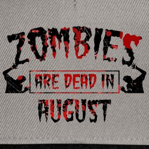 Zombies are dead in august - Birthday Birthday - Snapback Cap