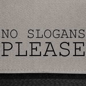 No slogans please - Snapback Cap
