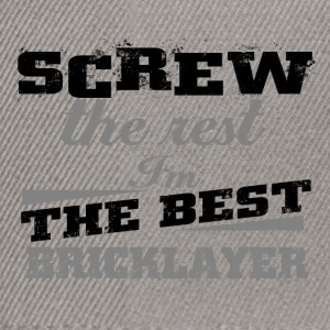 Screw the rest bricklayer - Snapback Cap