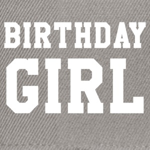birthday girl - Snapback Cap