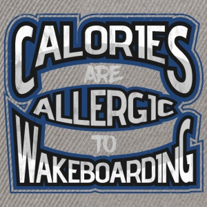 Calories are allergic to wakeboarding 2 - Snapback Cap