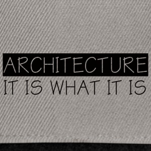 Architect / Architecture: Architecture - It Is What - Snapback Cap