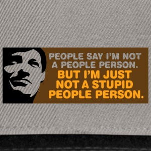 I'm Not A Stupid People Person - Snapback Cap