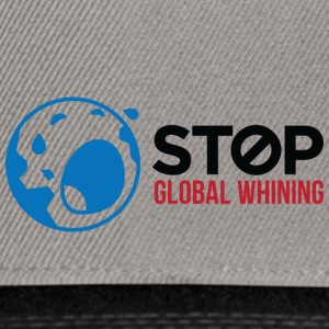 Stop Global Whining! - Casquette snapback