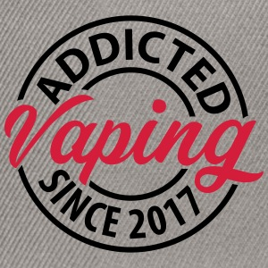 Vaping - Addicted since 2017 - Snapback Cap