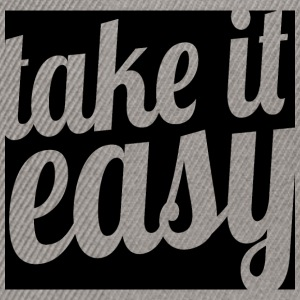 Take it easy - Snapback Cap