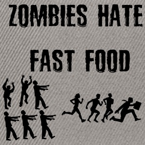 Zombies hate Fast Food - Snapback Cap