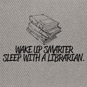 wake up smarter sleep with a librarian - Snapback Cap