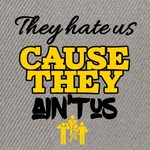 Theyhate us cause they is not us - Snapback Cap