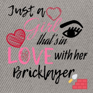 A girl is in love with her bricklayer - Snapback Cap