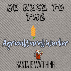 Be nice to the agricultural worker Santa watch it - Snapback Cap