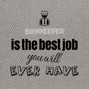 Bookkeeper is the best job you will ever have - Snapback Cap