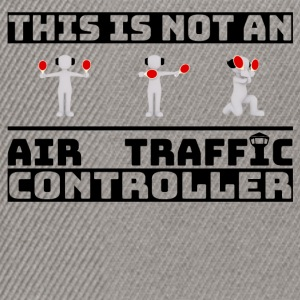 This is not an Air Traffic Controller - ATC Shirt - Snapback Cap