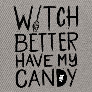 Halloween. Witch better have my Candy. Lustig.Fun - Snapback Cap