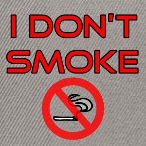 I do not smoke - No smoking - Snapback Cap