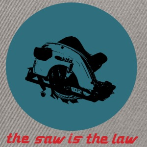 the saw is the law. Die Säge macht die Regeln. - Snapback Cap