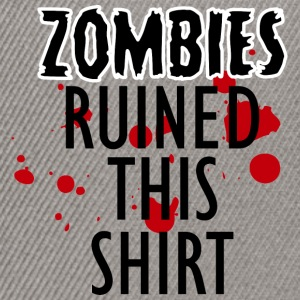 Zombie: Zombies Ruined This Shirt - Snapback Cap