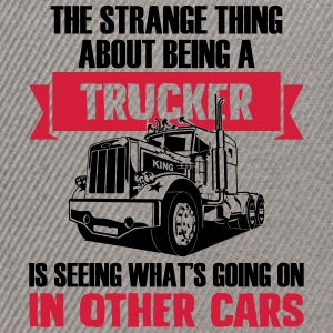 Strange being a trucker - Snapback Cap