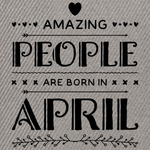 Geburtstag AMAZING PEOPLE are born in APRIL - Snapback Cap