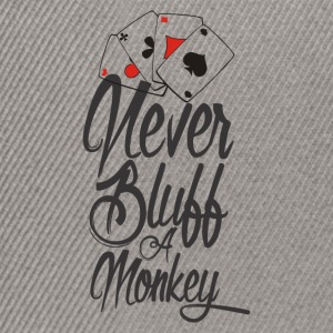 Never bluff a monkey Poker Shirt - Snapback Cap