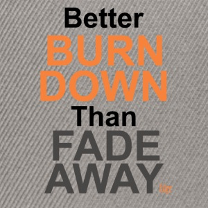 Better_Burn_Down - Snapback Cap