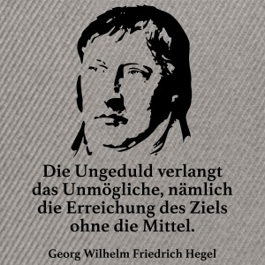 Hegel: The impatience demands the impossible - Snapback Cap