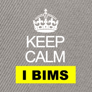 Keep Calm - I bims - Snapback Cap