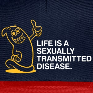 Life Is A Sexually Transmitted Disease! - Snapback Cap